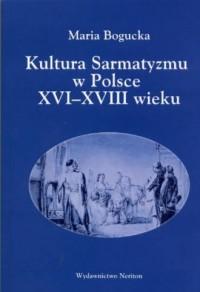Kultura Sarmatyzmu w Polsce XVI-XVIII - okładka książki