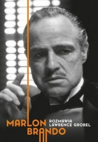 Marlon Brando Rozmawia Lawrence Grobel - okładka książki