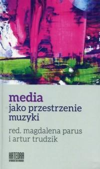 Media jako przestrzenie muzyki - okładka książki