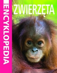Mini Encyklopedia. Zwierzęta - Camilla de le Bedoyere - okładka książki