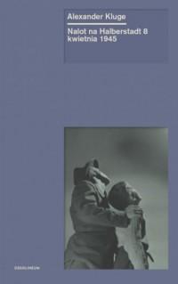 Nalot na Halberstadt 8 kwietnia 1945 - okładka książki