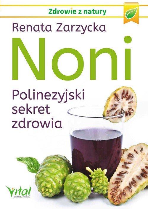 Noni. Polinezyjski sekret zdrowia. - okładka książki