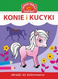 Obrazki do kolorowania. Konie i - okładka książki