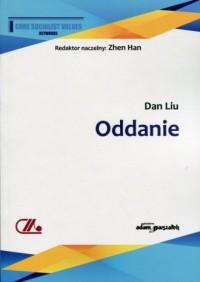 Oddanie - Dan Liu - okładka książki