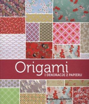 Origami i dekoracje z papieru papieru - okładka książki