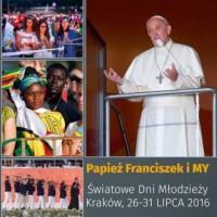 Papież Franciszek i MY. Światowe Dni Młodzieży Kraków, 26-31 lipca 2016 - okładka książki
