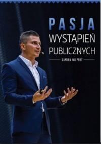 Pasja wystąpień publicznych - okładka książki