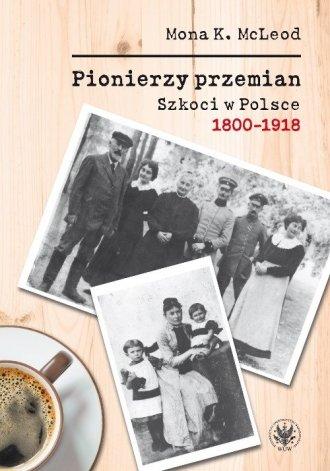 Pionierzy przemian. Szkoci w Polsce - okładka książki