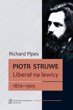 Piotr Struwe. Liberał na lewicy - okładka książki