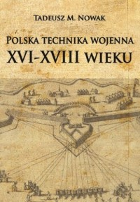 Polska technika wojenna XVI-XVIII - okładka książki