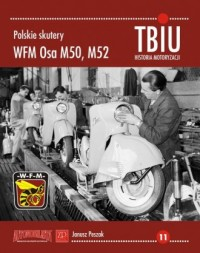 Polskie skutery WFM Osa M50, M52. TBiU nr 11. Historia motoryzacji - okładka książki