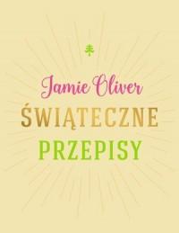 Świąteczne przepisy - Jamie Oliver - okładka książki
