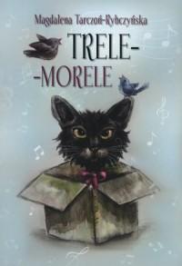 Trele-morele - Magdalena Tarczoń-Rybczyńska - okładka książki