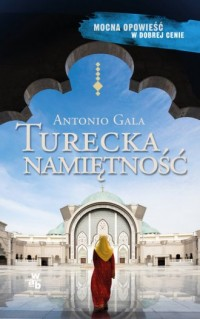 Turecka namiętność - Antonio Gala - okładka książki