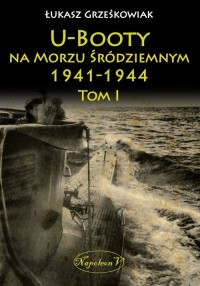 U-Booty na Morzu Śródziemnym 1941-1944. - okładka książki
