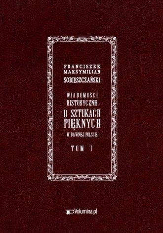 Wiadomości historyczne o sztukach - okładka książki