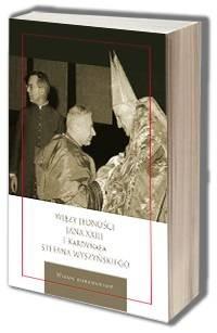 Więzy jedności Jana XXIII i Kardynała Stefana Wyszyńskiego - okładka książki