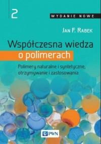 Współczesna wiedza o polimerach. - okładka książki