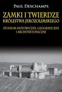 Zamki i twierdze Królestwa Jerozolimskiego. - okładka książki