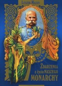 Zdarzenia z życia naszego Monarchy - okładka książki