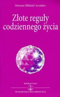Złote reguły codziennego życia. Kolekcja Izvor nr 227 - okładka książki