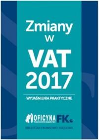 Zmiany w VAT 2017 - wyjaśnienia - okładka książki