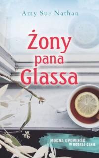 Żony pana Glassa - Amy Sue Nathan - okładka książki