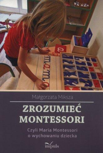 Zrozumieć Montessori czyli Maria - okładka książki