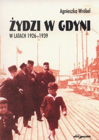 Żydzi w Gdyni w latach 1926-1939 - okładka książki