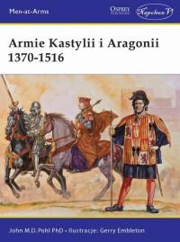 Armie Kastylii i Aragonii 1370-1516 - okładka książki
