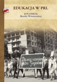 Edukacja w PRL - Monika Wiśniewska - okładka książki