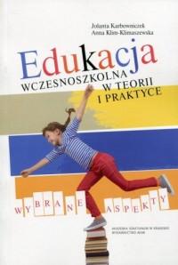 Edukacja wczesnoszkolna w teorii i praktyce - okładka książki