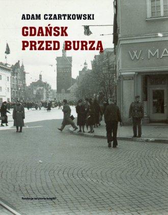 Gdańsk przed burzą. Tom 1. Korespondencja - okładka książki
