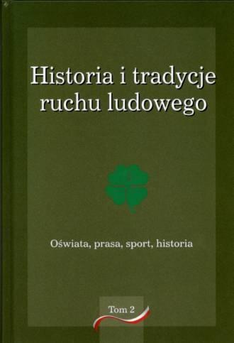 Historia i tradycje ruchu ludowego. - okładka książki