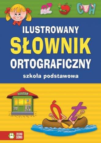 Ilustrowany słownik ortograficzny. - okładka książki
