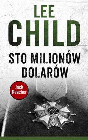 Jack Reacher. Sto milionów dolarów - okładka książki