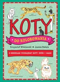 Koty do kolorowania - z kredkami poznajemy koty duże i małe - okładka książki