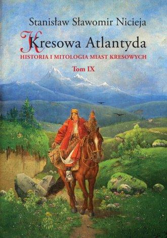 Kresowa Atlantyda. Tom 9. Historia - okładka książki