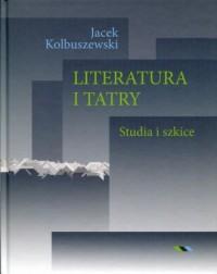 Literatura i Tatry. Studia i szkice - okładka książki