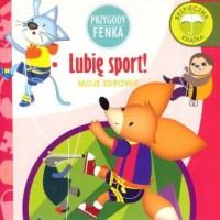 Lubię sport. Przygody Fenka - okładka książki