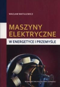 Maszyny elektryczne w energetyce i przemyśle - okładka książki