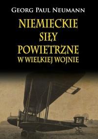 Niemieckie Siły Powietrzne w Wielkiej Wojnie - okładka książki