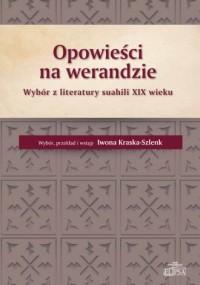 Opowieści na werandzie. Wybór z literatury suahili XIX wieku - okładka książki