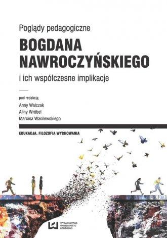 Poglądy pedagogiczne Bogdana Nawroczyńskiego - okładka książki