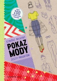 Pokaz mody. Stwórz własny zeszyt projektów - okładka książki