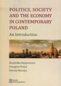 Politics society and the economy in contemporary Poland an introduction - okładka książki
