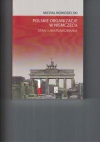 Polskie organizacje w Niemczech. Stan i uwarunkowania - okładka książki