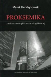 Proksemika. Studia z semiotyki i antropologii kultury - okładka książki
