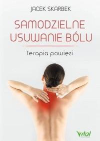 Samodzielne usuwanie bólu. Terapia powięzi - okładka książki