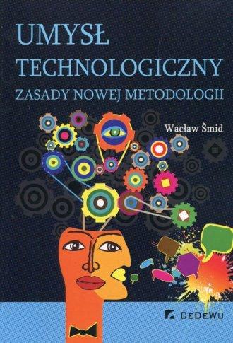 Umysł technologiczny. Zasady nowej - okładka książki